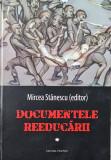 DOCUMENTELE REEDUCARII VOL 1 MIRCEA STANESCU EXPERIMENTUL PITESTI DETINUT POLITI, 2013