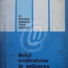 Rolul sindicatelor in aplicarea legislatiei muncii (Ed. Politica)