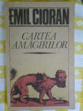 Cartea amagirilor-Emil Cioran-ed.Humanitas 1991