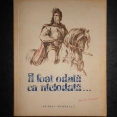A FOST ODATA CA NICIODATA... BASME SI POVESTI (1955, ilustratii de Iura Darie)