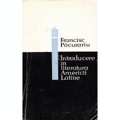 INTRODUCERE IN LITERATURA AMERICII LATINE - FRANCISC PACURARIU