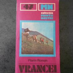FLORIN ROMAN - VRANCEI (Colectia MUNTII NOSTRI, Nr. 47, contine harta)