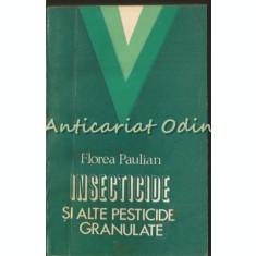 Insecticide Si Alte Pesticide Granulate - Florea Paulian