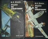 G.V. Zimin - Piloti de vinatoare (vol. 1 si 2)