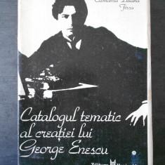 CLEMANSA LILIANA FIRCA - CATALOGUL TEMATIC AL CREATIEI LUI GEORGE ENESCU