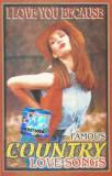 Caseta Famous Country Love Songs, originala