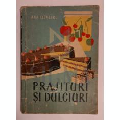 Ana Elenescu - Prajituri si Dulciuri