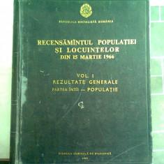 RECENSAMANTUL POPULATIEI SI LOCUINTELOR DIN 15 MARTIE 1966. VOL.I - REZULTATE GENERALE. PARTEA I - POPULATIE