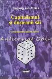 Cumpara ieftin Capitalismul Si Dusmanii Sai - Ludwig Von Mises
