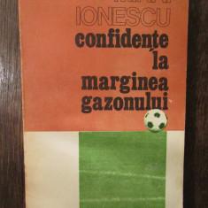 MIHAI IONESCU - CONFIDENTE LA MARGINEA GAZONULUI