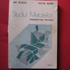 Studiul Metalelor. Indreptar Tehnic - Ion Mitelea, Victor Budau