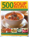 """""""500 SOUP RECIPES"""". 500 retele culinare pentru supe, 2014"""