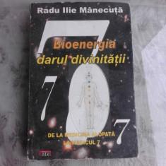 Bioenergia darul divinitatii - Radu Ilie Manecuta