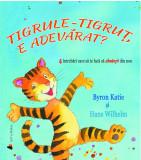 Tigrule-tigrut, e adevarat? | Byron Katie, Hans Wilhelm
