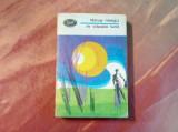 FANUS NEAGU - In Vapaia Lunii (si altele), Dincolo de Nisipuri - 1971, 407 p.