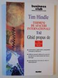 TERMENI DE AFACERI INTERNATIONALI de TIM HINDLE 2003