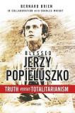 Jerzy Popieluszko: Truth Versus Totalitarianism