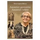 Amintiri povestite, amintiri traite - Flavia Coposu-Balescu