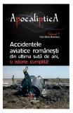 Apocaliptica Vol.5: Accidentele aviatice romanesti din ultima suta de ani - Dan-Silviu Boerescu