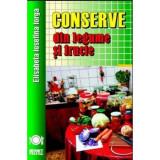 Conserve din legume si fructe | Elisabeta Iosefina Iorga