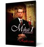 Mihai I al Romaniei. Regele si tara, ALL