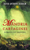 Mândria Cartaginei. Romanul lui Hannibal