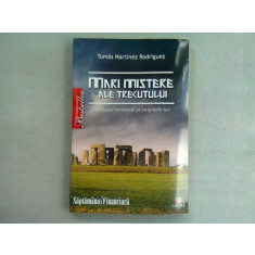 MARI MISTERE ALE TRECUTULUI - TOMAS MARTINEZ RODRIGUEZ