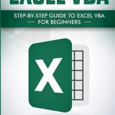 Excel VBA: Step-By-Step Guide to Excel VBA for Beginners