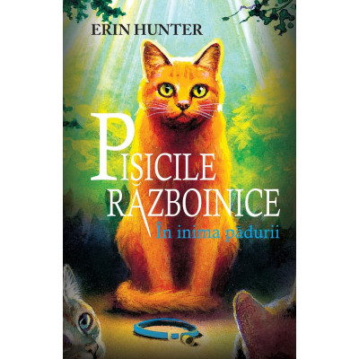 Pisicile Razboinice. Cartea I: In inima padurii, Erin Hunter foto