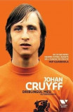 Driblingul meu. Autobiografia/Jaap de Groot, Johan Cruyff