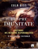 Despre imunitate. Vaccinare: mit, metafora, responsabilitate. O investigatie culturala