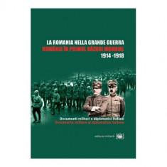 Romania in Primul Razboi Mondial / La Romania nella Grande Guerra | Ion Bulei, Rudolf Dinu