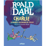 Charlie si marele ascensor de sticla, Roald Dahl