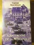 SCANTEIA VINE DE LA MOSCOVA-VARTAN ARACHELIAN