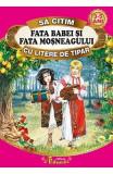Fata babei si fata mosului - Sa citim cu litere de tipar, Ion Creanga