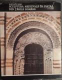 Marin Matei Popescu - Sculptura medievala in piatra din Tarile Române