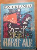carte pt copii - harap alb de ion creanga - editura tineretului - din anul 1965