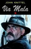 Cumpara ieftin Via Mala vol. 1/John Knittel