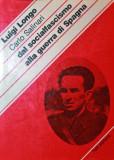DAL SOCIALFASCISMO ALLA GUERRA DI SPAGNA - LUIGI LONGO , CARLO SALINARI