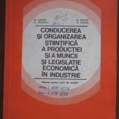Conducerea si organizarea stiintifica a productiei si a muncii si legislatie economica in industrie