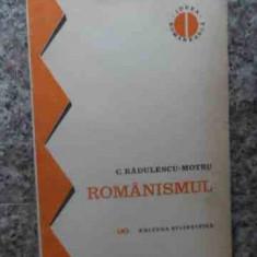 Romanismul - C. Radulescu-motru ,534250
