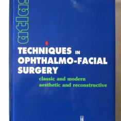 TECHNIQUES IN OPHTHALMO-FACIAL SURGERY, Mircea Olteanu, 2001. Oftalmologie -engl