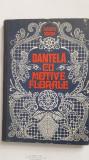 Dantele cu motive florale - Elisabeta Iosivoni