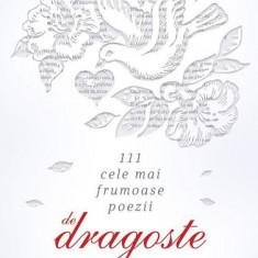 Cumpara ieftin 111 cele mai frumoase poezii de dragoste din literatura română