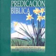 Predicacion Biblica, La: Biblical Preaching