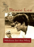 Wisdom for the Way, Paperback/Bruce Lee