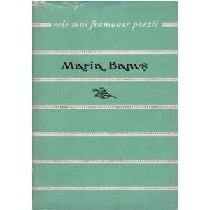 Maria Banus - Poezii ( Colecția CELE MAI FRUMOASE POEZII )