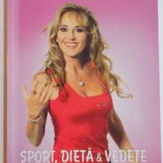 SPORT , DIETA &amp, VEDETE de FLORENTINA OPRIS , 2012