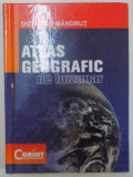 ATLAS GEOGRAFIC DE BUZUNAR de OCTAVIAN MANDRUT , EDITIA A II A REVAZURTA SI ACTUALIZATA , 2013