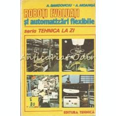 Roboti Evoluati Si Automatizari Flexibile - A. Davidoviciu, A. Moanga